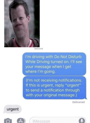 """Please view at once by Whysong823 FOLLOW 4 MORE MEMES.: Delivered  I'm driving with Do Not Disturb  While Driving turned on. I'll see  your message when I get  where I'm going.  (I'm not receiving notifications.  If this is urgent, reply """"urgent""""  to send a notification through  with your original message.)  Delivered  urgent  iMessage Please view at once by Whysong823 FOLLOW 4 MORE MEMES."""