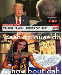 """Edgy Egyptian, Isi, and Ows: DEM, PRESIDENTIAL  TOWNHALL  2 44 42  BREAKING NEWS  TRUMP: """"I WILL DESTROY ISIS""""  GN  ow bout dah Standard"""
