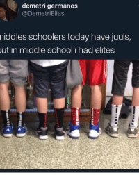 Funny, School, and Today: demetri germanos  @DemetriElias  niddles  schoolers today have juuls,  ut in middle school i had elites Middle schoolers now have a glock