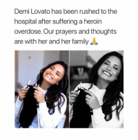 Demi Lovato, Family, and Heroin: Demi Lovato has been rushed to the  hospital after suffering a heroin  overdose. Our prayers and thoughts  are with her and her family A 🙏🏼🙏🏼🙏🏼💔💔💔 demilovato