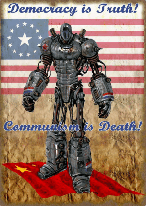 Funny, China, and Death: Demociacy is Truth!  Cammunis is Death! China better get its act together and start respecting human rights, cause we got liberty prime on standby