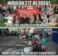 America, Fall, and Memes: DEMOCRATIC  FALL THE SOCİALISTS IN-AMERICA  WENT TOLIVEIN SOCIALIST COUNTRIES? #SocialismSucks
