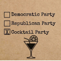 Democratic Party  Republican Party  X Cocktail Party yay or nay?