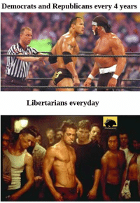 Memes, 🤖, and Republicans: Democrats and Republicans every 4 years  Libertarians everyday (CS)