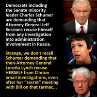 "Memes, Politics, and Email: Democrats including  the Senate minority  leader Charles Schumer  are demanding that  Attorney General Jeff  Sessions recuse himself  from any investigation  into administration  involvement in Russia.  Strange, we don't recall  Schumer demanding that  then-Attorney General  Loretta Lynch recuse  HERSELF from Clinton  email investigations, even  after her ""secret"" meeting  with Bill on that tarmac... Those double standard hypocrite Democrats are at it again.  http://abcnews.go.com/Politics/wireStory/dems-call-sessions-recuse-russia-probe-45516270"