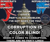 "America, Bad, and Children: DEMOCRATS  REPUBLICANS  ARE  CORRUPT!  ,M  ARE  CORRUPT!  IF YOU THINK THE  ""OTHER""  PARTY IS THE PROBLEM, Term Limits  I'VE GOT NEWS FOR YOU!  US Congress  CORRUPTION IS  COLOR BLIND!  VWHEN IT COMES TO CORRUPTION  THERE ARE NO PARTY LINES! Sign our petition here! We CAN impose term limits without Congress' approval! 🎯🎯http://termlimitsforuscongress.com/e-petition.html 🎯🎯  WAKE UP, AMERICA!  As soon as the topic of corruption or disconnect or dysfunction comes up regarding Congress, the party line finger pointing begins.  Don't you get it?  That is exactly what both parties want.  DIVISION EMPOWERS CORRUPTION!  The polarized ideologies of the two parties is not accidental.  30 years ago there was a 58% overlap in their ideologies.  They didn't like that!  It gave the voter too much leeway to possibly vote for the ""other"" party.  So, they've pushed and pushed until now there's a ZERO % overlap.  Now, voters choose a party rather than a person.  Now, the ideologies are so opposite that a person would rather vote for a bad incumbent than the ""evil other party.""  We've been duped by a handful of con-artists!  Behind the public images and soapbox hot topics, both sides are being bought by the same corporations.  Both sides have family members that are lobbyists.  Both sides are getting rich at rates that far exceed their pay.  Both sides have been proven to not care about the needs and opinions of the bottom 90% of income earners in the country.  Both sides have held full control of Congress (house & senate) for 12 years during the past 30 years (six years split), yet each year 8 out of 10 Americans have fallen further below the cost of living!  ARE YOU CATCHING ON YET?  Congress doesn't care about us.  Money is the only voice in Congress.  And, if it continues at this rate, our economy will crash within the next 20 years.  If that doesn't concern you enough about YOUR future, think about your children and grandchildren.  It's time to limit Congress and yes, there is a way to do so without Congress's approval or relying on a broken voting system. BUT, IT WILL NOT HAPPEN UNLESS ""YOU"" GET INVOLVED!  With the second option of Article 5, we can pass a Term Limits Amendment without Congress's approval!  If you're ready to get involved and help, take the next step! Here's a listing of the state pages! I challenge you to go to your state page and let them know you want to fill a petition (15 signatures). https://www.facebook.com/notes/term-limits-for-us-congress/state-leaders-and-state-facebook-pages/783469188341832  Learn more about this grassroots movement. FAQs about Term Limits for US Congress: https://www.facebook.com/notes/term-limits-for-us-congress/frequently-asked-questions-everything-you-could-possibly-want-to-know-about-our-/740304855991599"