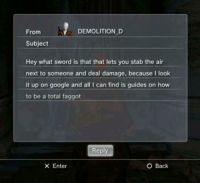 Classic: DEMOLITION D  From  Subject  Hey what sword is that that lets you stab the air  next to someone and deal damage, because I look  it up on google and all I can find is guides on how  to be a total faggot  Reply  O Back  X Enter Classic