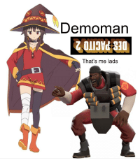 team fortress: Demoman  That's me lads