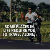 Memes, 🤖, and Traveller: DEN  INSTAGRAMITHE FUTURE.  SOME PLACES IN  LIFE REQUIRE YOU  TO TRAVEL ALONE Isn't it?..... thefutureentrepreneur | 📷 belongs to @sandro