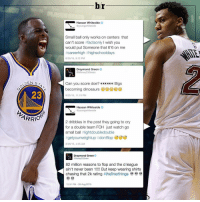The @warriors and @miamiheat play tonight. NeverForget: DEN s  23  ARRIOR  br  Hassan Whiteside  @young whiteside  Small ball only works on centers that  can't score  tifactsonly l wish you  would put Someone that 6'6 on me  career high thighschooldays  8/25/15, 9:12 PM  Draymond Green  @Money 23 Green  Can you score doe? e e e e e e Bigs  becoming dinosaurs  8/25/15, 11:19 PM  Hassan Whiteside  @youngwhiteside  2 dribbles in the post they going to cry  for a double team FOH just watch go  small ba  flightdoubledouble  getyourweightup t dont flop  8/26/15, 4:35 AM  Draymond Green  aMoney23Green  82 million reasons to flop and the d league  ain't never been 1  But keep wearing shirts  chasing that 2k rating  #thefinerthings  12:31 PM 26 Aug 2015 The @warriors and @miamiheat play tonight. NeverForget