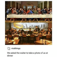 Jesus, Fandom, and Photos: Den  viralthings  We asked the waiter to take a photo of us at  dinner if we do this i call dibs on jesus