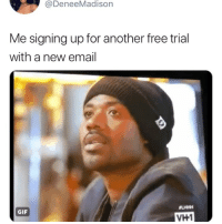 Gif, Email, and Free: @DeneeMadison  Me signing up for another free trial  with a new email  LHHH  GIF  VH1 😂😂😂😂😂