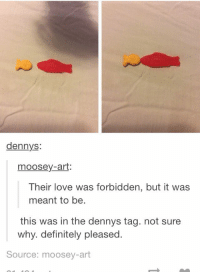Definitely, Denny's, and Love: dennys:  moosey-art:  Their love was forbidden, but it was  meant to be.  this was in the dennys tag. not sure  why. definitely pleased  Source: moosey-art Heheh