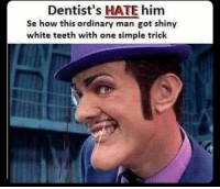 Teeth, Hate, and Manly: Dentist's HATE him  Se how this ordinary man got shiny  white teeth with one simple trick