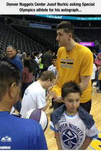 <p>Good Guy Jusuf.</p>: Denver Nuggets Center Jusuf Nurkic asking Special  Olympics athlete for his autograph...  Comfont dental  100 Offices 1.877.330.767  always cares  NEWS <p>Good Guy Jusuf.</p>