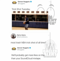 Ballerific Comment Creepin -- 🌾👀🌾 denvernuggets memphisgrizzlies laclippers sacramentokings atlantahawks commentcreepin (swipe): Denver Nuggets  @nuggets  Trick Shot Tuesday.  Harry Avery  @HarryWAvery  most trash NBA trick shot of all time?  5Denver Nuggets  nuggets  BALLER  LERT  We'll probably get more likes on this  than your SoundCloud mixtape.  BALLERALERTCO Ballerific Comment Creepin -- 🌾👀🌾 denvernuggets memphisgrizzlies laclippers sacramentokings atlantahawks commentcreepin (swipe)