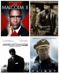 Today is Unc's bday. Place these in order best to worst.: DENZEL WASHINGTON  MALCOLM X  RUSSELL CROWE  DENZEL WASHINGTON  AMERICAN GANG  INSPIRED BY ATRUE STORY  WASHINGTON  ETHAN  TRAINING  DAY  The only thing  sore dangerous than the hine being rossed, is the cop who will cross it.  DE NI ZEL W ASHINGTON  H T Today is Unc's bday. Place these in order best to worst.