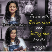 Memes, Heart, And Quotes: Deople With Broken Heart Insta Perfect Quotes An  Smiling Face Re Fhe LET Sfrongest