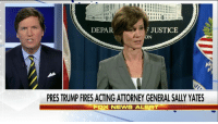 Memes, 🤖, and Departed: DEPAR  F JUSTICE  ON  PRES TRUMP FIRES ACTING ATTORNEY GENERAL SALLY YATES  FOX NEWS ALERT BreakingNews: White House spokesman SeanSpicer announced that acting Attorney General Sally Yates has been relieved of her duty after she sent a memo instructing Justice Department attorneys not to defend President DonaldTrump's refugee and travel order.