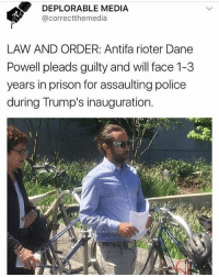 DEPLORABLE MEDIA  @correctthemedia  Powell pleads guilty and will face 1-3  years in prison for assaulting police  during Trump's inauguration. Good :) . . . . 🇺🇸🇺🇸 Want more conservative content? Check out our YouTube channel by clicking the link in our bio! 🇺🇸🇺🇸 . . . . donaldtrump trump conservatism makeamericagreatagain conservative republican rightwinged Americafirst libertarian maga liberalssuck crookedhillary capitalism liberallogic capitalist trump2016 progun presidenttrump studentsfortrump liberty america american