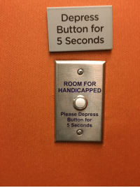Depress  Button for  5 Seconds  ROOM FOR  HANDICAPPED  Please Depress  Button for  5 Seconds