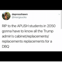 America, Facebook, and Friends: depresshawn  @morgsucks  RIP to the APUSH students in 2050  gonna have to know all the Trump  admin's cabinet/replacements/  replacements replacements for a  DBQ For the record, I got a 3 on the APUSH Exam back in HS. I was always better at APGOV in which I got an easy 4. LIKE & TAG YOUR FRIENDS ------------------------- 🚨Partners🚨 😂@the_typical_liberal 🎙@too_savage_for_democrats 📣@the.conservative.patriot Follow: @rightwingsavages & Like us on Facebook: The Right-Wing Savages Follow my backup page @tomorrowsconservatives -------------------- conservative libertarian republican democrat gop liberals maga makeamericagreatagain trump liberal american donaldtrump presidenttrump american 3percent maga usa america draintheswamp patriots nationalism sorrynotsorry politics patriot patriotic ccw247 2a 2ndamendment