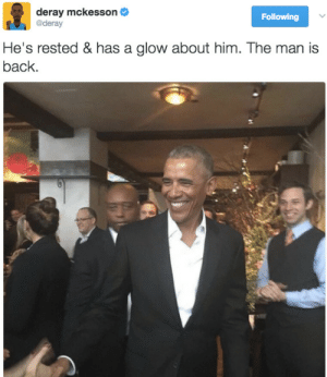 Facebook, Obama, and Hearts: deray mckesson  @deray  Following  He's rested & has a glow about him. The man is  back. Can take Obama out of office, but cant take him out of our hearts. | https://goo.gl/i7OmJs - Join my facebook page