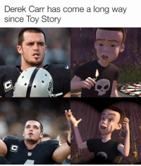 Nfl, Derek, and Toy: Derek Carr has come a long way  since Toy Story Credit: Kelechi Osemele