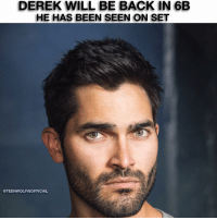 Tag a wolfie 😱 6B is gonna be bomb af: DEREK WILL BE BACK IN 6B  HE HAS BEEN SEEN ON SET  @TEENWOLFIGOFFICIAL Tag a wolfie 😱 6B is gonna be bomb af