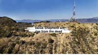 can't believe someone changed the Hollywood sign again... GreysAnatomy: DerekShepherawill-!  - rise from the dead  er d'Age  et can't believe someone changed the Hollywood sign again... GreysAnatomy