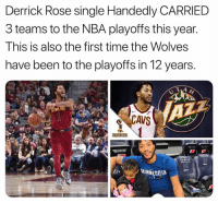 Cavs, Derrick Rose, and Nba: Derrick Rose single Handedly CARRIED  3 teams to the NBA playoffs this year  This is also the first time the Wolves  have been to the playoffs in 12 years.  TAA  CAVS  NORT  MINNESOT  tn Derrick Rose is the real MVP. 😂 (via YourRAGEE‬)