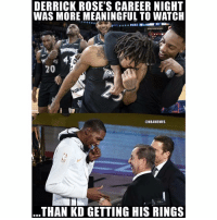 Nba, Watch, and Roses: DERRICK ROSE'S CAREER NIGHT  WAS MORE MEANINGFUL TO WATCH  20  @NBAMEMES  THAN KD GETTING HIS RINGS ☕️🐸