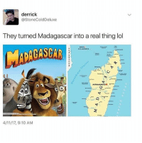 wow😍😍😩😤😫👏🤤: derrick  @StoneColdDeluxe  They turned Madagascar into a real thing lol  COMOROS  ANTANANARIVON  GO  4/11/17, 9:10 AM wow😍😍😩😤😫👏🤤