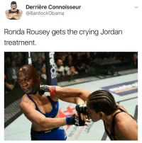 Damn 2016 took another one rip rondarousey: Derriere Connoisseur  Bardock Obama  Ronda Rousey gets the crying Jordan  treatment Damn 2016 took another one rip rondarousey