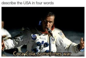 Coca-Cola, Dank, and Memes: describe the USA in four words  Coca cola sofrietimes war  0 Amerika by gryant MORE MEMES