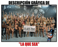 "Como la traigas Modelos LaQueSea: DESCRIPCION GRAFICA DE  VICTORIA S  ECRETI  VICTORIA'S SECRET  CLASS 2016  ""LA QUE SEA Como la traigas Modelos LaQueSea"