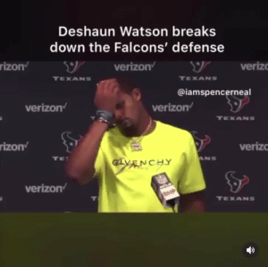 IM WEAKKKKK 😫 https://t.co/YFRTkFGc28: Deshaun Watson breaks  down the Falcons' defense  veriz  verizon  rizon'  TEXANS  TEXANS  @iamspencerneal  verizon  verizon  TEXANS  rizon  veriz  ANS  TE  GLVENCHY  verizon  BHP  TEXANS  T IM WEAKKKKK 😫 https://t.co/YFRTkFGc28
