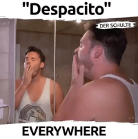 """Haha this song starting to be like Rick Roll... despacito @derschulteofficial: """"Despacito""""  DER SCHULTE  EVERYWHERE Haha this song starting to be like Rick Roll... despacito @derschulteofficial"""