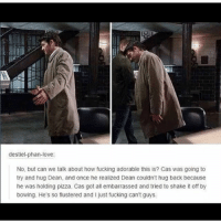 Fucking, Love, and Memes: destiel-phan-love  No, but can we talk about how fucking adorable this is? Cas was going to  try and hug Dean, and once he realized Dean couldn't hug back because  he was holding pizza, Cas got all embarrassed and tried to shake it off by  bowing. He's so flustered and I just fucking can't guys spn Supernatural spnfamily jaredpadalecki jensenackles mishacollins sam dean winchesters castiel destiel fandom ship otp