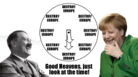 Looks like its about that time again: DESTROY  EUROPE  DESTROY  DESTROY  EUROPE  EUROPE  DESTROY  DESTROY  EUROPE  EUROPE  DESTROY  J L DESTROY  EUROPE  EUROPE  DESTROY  EUROPE  Good Heavens, just  look at the time! Looks like its about that time again