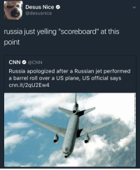 """Blackpeopletwitter, cnn.com, and Barrel Roll: Desus Nice  @desusnice  russia just yelling """"scoreboard"""" at this  point  CNN Φ @CNN  Russia apologized after a Russian jet performed  a barrel roll over a US plane, US official says  cnn.it/2qU2Ew4 <p>Russia stepping over the US like Iverson (via /r/BlackPeopleTwitter)</p>"""