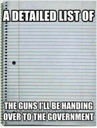 Memes, 🤖, and List: DETAILED LIST OF  THE GUNSI'LL BEHANDING  OVERTOTHEGOVERNMENT