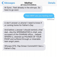 ca261043 Crazy, Dad, and Fathers Day: Details Messages Mother @Crazy JewishMom At  Gyno