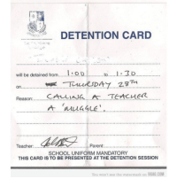 9gag, Memes, and 🤖: DETENTION CARD  to  3.Qo  will be detained from  On  Reason  CALLING A TEACHER  Parent:  Teacher:  SCHOOL UNIFORM MANDATORY  THIS CARD IS TO BE PRESENTED ATTHE DETENTION SESSION  You won't see the watermark on  9GAG.COM ~Dobby
