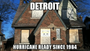 Hurricane ready: DETROIT  HURRICANE READY SINCE 1984 Hurricane ready