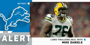 .@Lions finalizing deal with former Packers DL @Mike_Daniels76. (via @MikeGarafolo) https://t.co/ninwNxR6mZ: DETROIT  PACKERS  NEWS  ALERT  LIONS FINALIZING DEAL WITH  MIKE DANIELS .@Lions finalizing deal with former Packers DL @Mike_Daniels76. (via @MikeGarafolo) https://t.co/ninwNxR6mZ