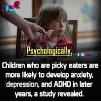 Memes, Adhd, and 🤖: DEV  RAN  Psychologically  f DEVRANGE  Lhildren who are picky eaters are  more likely to develop anxiety,  depression, and ADHD in later  years, a study revealed. #Psychologically