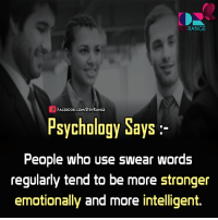 #Psychologically`: DEV  RANGE  FACE Book.coMDEVRANGE  Psychology Says  People who use swear words  regularly tend to be more stronger  emotionally and more intelligent. #Psychologically`
