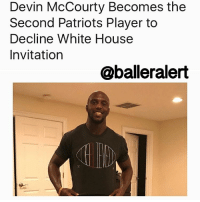 "Memes, National Anthem, and Ballers: Devin McCourty Becomes the  Second Patriots Player to  Decline White House  Invitation  @balleralert Devin McCourty Becomes the Second Patriots Player to Decline White House Invitation - blogged by: @msjennyb ⠀⠀⠀⠀⠀⠀⠀⠀⠀ ⠀⠀⠀⠀⠀⠀⠀⠀⠀ On Sunday, the NewEnglandPatriots overcame the biggest deficit in Super Bowl history to defeat the Atlanta Falcons in overtime. As it stands, champions in their respective sports have traditionally visited the White House to meet the president and celebrate their championship. The New England Patriots are the first visit the WhiteHouse under our new Head of State and as a result, a few star ballers have opted out of the visit. ⠀⠀⠀⠀⠀⠀⠀⠀⠀ ⠀⠀⠀⠀⠀⠀⠀⠀⠀ After the big win in SuperBowlLI, Patriots tight-end MartellusBennett said he will not be meeting with the president at the White House. One day later, DevinMcCourty followed suit, saying he didn't feel accepted in the White House. ⠀⠀⠀⠀⠀⠀⠀⠀⠀ ⠀⠀⠀⠀⠀⠀⠀⠀⠀ The first round pick out of Rutgers University spoke with TIME via text message to discuss his decision, simply saying, ""I'm not going to the White House."" ⠀⠀⠀⠀⠀⠀⠀⠀⠀ ⠀⠀⠀⠀⠀⠀⠀⠀⠀ ""Basic reason for me is I don't feel accepted in the White House. With the president having so many strong opinions and prejudices I believe certain people might feel accepted there while others wont,"" he added. ⠀⠀⠀⠀⠀⠀⠀⠀⠀ ⠀⠀⠀⠀⠀⠀⠀⠀⠀ McCourty has been very vocal about his views and beliefs. In the beginning of the season, he was one of few to participate in the National Anthem protests on the field. ⠀⠀⠀⠀⠀⠀⠀⠀⠀ ⠀⠀⠀⠀⠀⠀⠀⠀⠀ ""If you see something you feel is wrong in society, why not help out? Why not raise awareness,"" he told the publication."