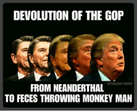 Anti Republican: DEVOLUTION OF THE GOP  REPUBLICAN MEMES  FROM NEANDERTHAL  TO FECES THROWING MONKEY MAN